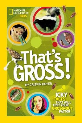That's Gross!: Icky Facts That Will Test Your Gross-out Factor - That's (Paperback)