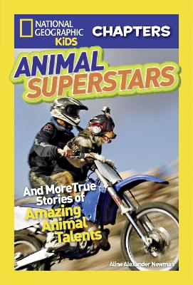 National Geographic Kids Chapters: Animal Superstars: And More True Stories of Amazing Animal Talents - National Geographic Kids Chapters (Paperback)