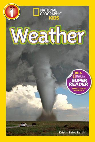National Geographic Kids Readers: Weather - National Geographic Kids Readers: Level 1 (Paperback)