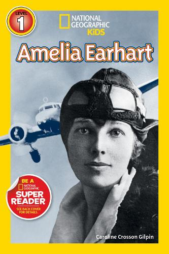 National Geographic Kids Readers: Amelia Earhart - National Geographic Kids Readers: Level 1 (Paperback)