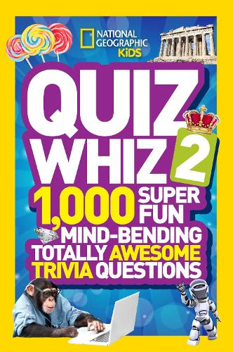 Quiz Whiz 2: 1,000 Super Fun Mind-Bending Totally Awesome Trivia Questions - Quiz Whiz (Paperback)