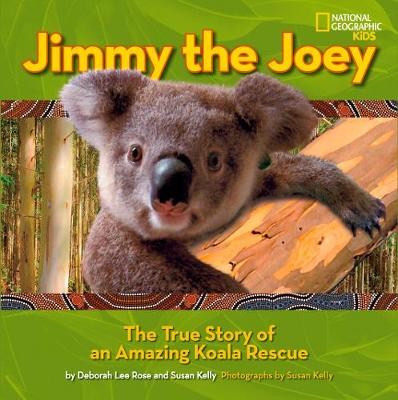 Jimy The Joey: The True Story of an Amazing Koala Rescue - Picture Books (Hardback)