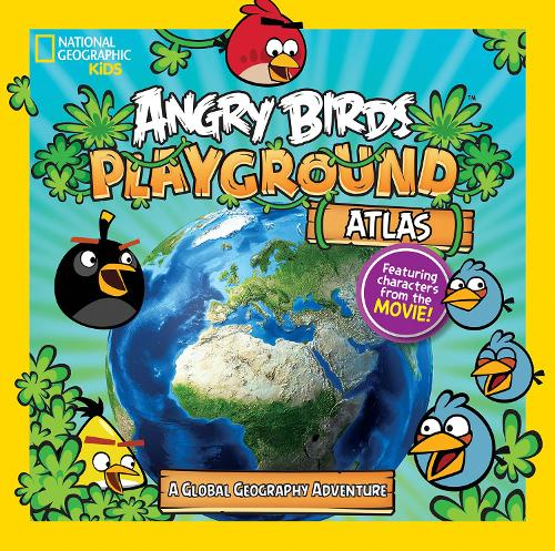 Angry Birds Playground: Atlas: A Global Geography Adventure - Angry Birds Playground (Hardback)