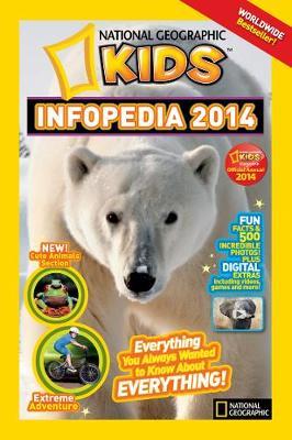 National Geographic Kids Infopedia 2014 - Infopedia (Paperback)