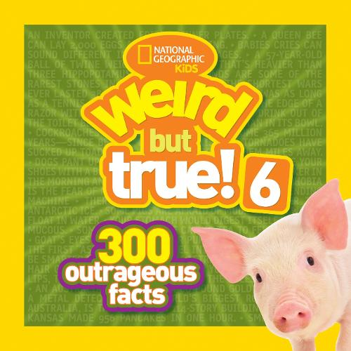 Weird But True! 6: 300 Outrageous Facts - Weird But True (Paperback)