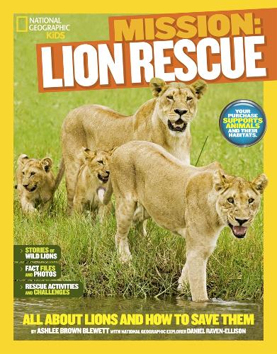 Mission: Lion Rescue: All About Lions and How to Save Them - Mission: Animal Rescue (Paperback)
