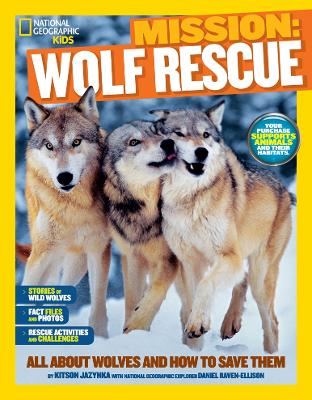 Mission: Wolf Rescue: All About Wolves and How to Save Them - Mission: Animal Rescue (Paperback)
