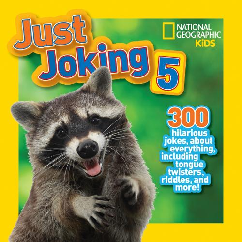 Just Joking 5: 300 Hilarious Jokes About Everything, Including Tongue Twisters, Riddles, and More! - Just Joking (Paperback)