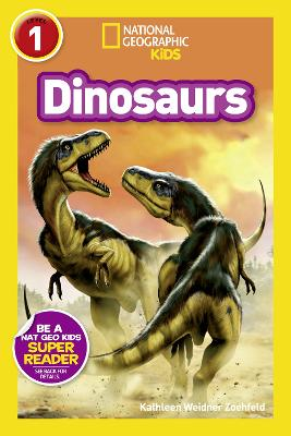 National Geographic Kids Readers: Dinosaurs - National Geographic Kids Readers: Level 1 (Paperback)