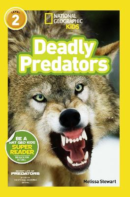 National Geographic Kids Readers: Deadly Predators - National Geographic Kids Readers: Level 2 (Paperback)