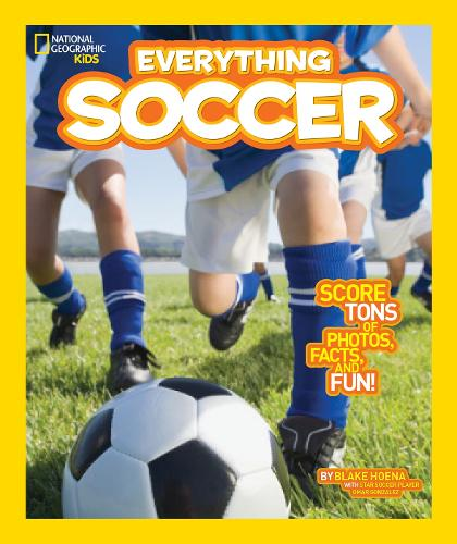 Everything Soccer: Score Tons of Photos, Facts, and Fun - Everything (Paperback)