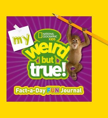 My Weird But True! Fact-a-Day Fun Journal - Weird But True (Hardback)
