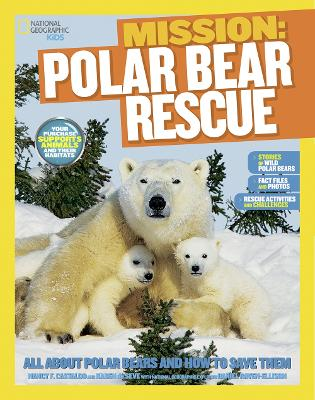 Mission: Polar Bear Rescue: All About Polar Bears and How to Save Them - Mission: Animal Rescue (Paperback)