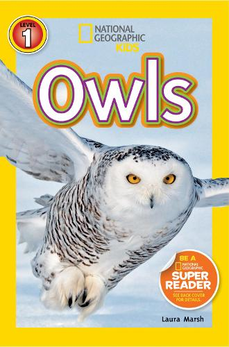 National Geographic Kids Readers: Owls - National Geographic Kids Readers: Level 1 (Paperback)