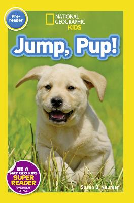 National Geographic Kids Readers: Jump Pup - National Geographic Kids Readers: Level Pre-Reader (Paperback)