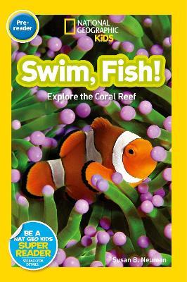 National Geographic Kids Readers: Swim, Fish! - National Geographic Kids Readers: Level Pre-Reader (Paperback)