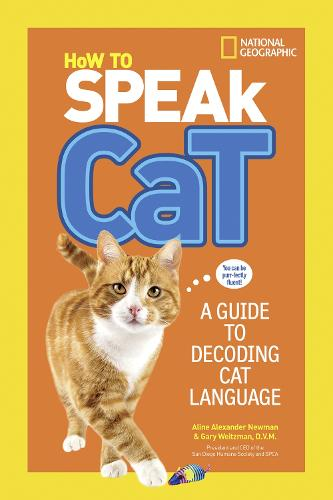 How to Speak Cat: A Guide to Decoding Cat Language - How To Speak (Paperback)