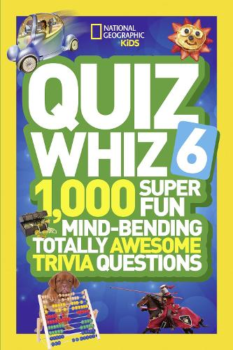 Quiz Whiz 6: 1,000 Super Fun Mind-Bending Totally Awesome Trivia Questions - Quiz Whiz (Paperback)