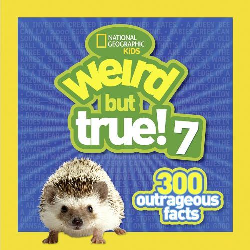 Weird But True! 7: 300 Outrageous Facts - Weird But True (Paperback)