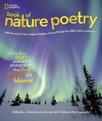 National Geographic Kids Book of Nature Poetry: More Than 200 Poems with Photographs That Float, Zoom, and Bloom! - Stories & Poems (Hardback)