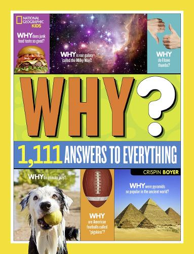 Why? Over 1,111 Answers to Everything: Over 1,111 Answers to Everything - National Geographic Kids (Hardback)