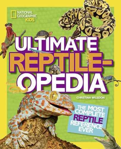 Ultimate Reptileopedia: The Most Complete Reptile Reference Ever - Ultimate (Hardback)