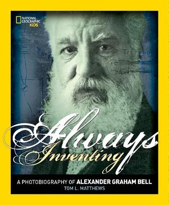 Always Inventing: A Photobiography of Alexander Graham Bell - Photobiographies Series (Paperback)