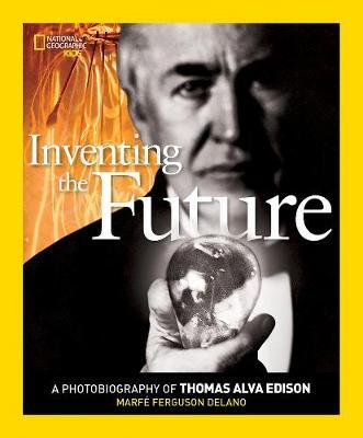 Inventing The Future: A Photobiography of Thomas Alva Edison - Photobiographies Series (Paperback)