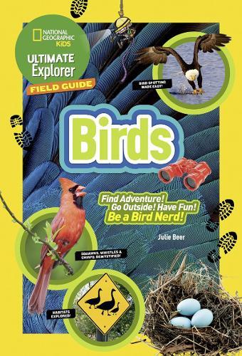Ultimate Explorer Field Guide: Birds - Ultimate Explorer Field Guide (Paperback)