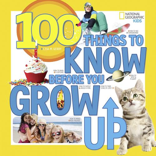 100 Things to Know Before You Grow Up - 100 Things To (Paperback)