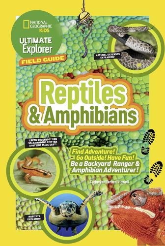 Ultimate Explorer Field Guide: Reptiles and Amphibians: Find Adventure! Go Outside! Have Fun! be a Backyard Ranger and Amphibian Adventurer - Ultimate Explorer Field Guide (Paperback)
