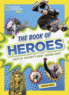 The Book of Heroes: Tales of History's Most Daring Guys - History (World) (Hardback)