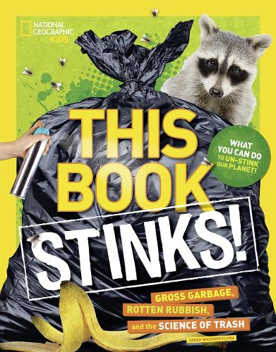 This Book Stinks!: Gross Garbage, Rotten Rubbish, and the Science of Trash - This Book (Paperback)