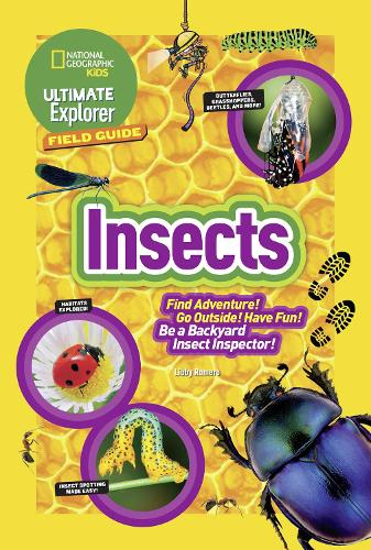 Ultimate Explorer Field Guide: Insects: Find Adventure! Go Outside! Have Fun! be a Backyard Insect Inspector! - Ultimate Explorer Field Guide (Paperback)