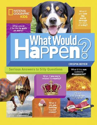 What Would Happen?: Serious Answers to Silly Questions - Science & Nature (Paperback)