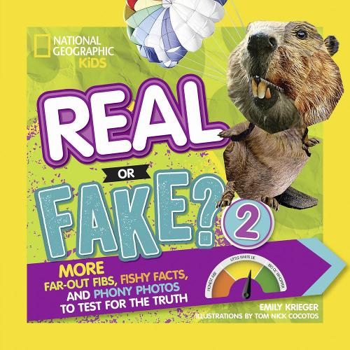 Real or Fake? 2: More Far-out Fibs, Fishy Facts, and Phony Photos to Test for the Truth - Real or Fake (Paperback)