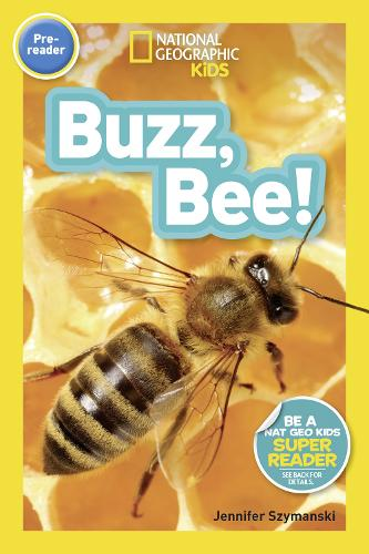 National Geographic Kids Readers: Buzz, Bee! - National Geographic Kids Readers: Level Pre-Reader (Paperback)