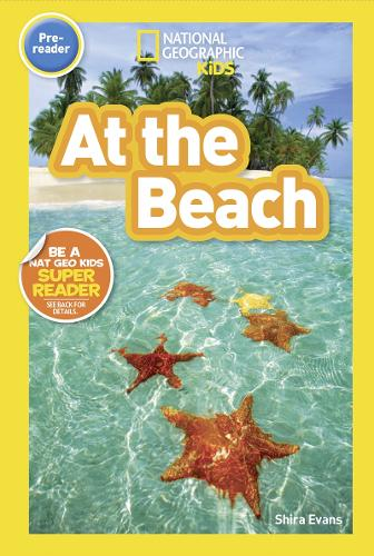 National Geographic Kids Readers: At the Beach - National Geographic Kids Readers: Level Pre-Reader (Paperback)