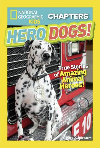 National Geographic Kids Chapters: Hero Dogs - National Geographic Kids Chapters (Paperback)