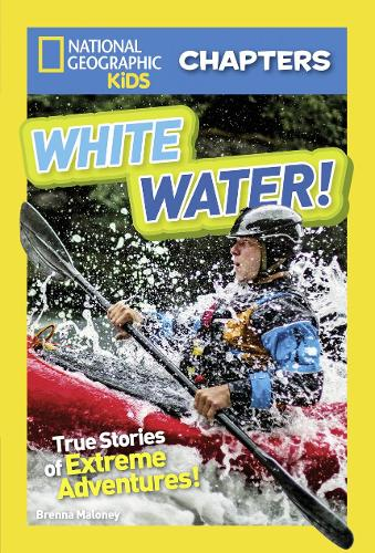 National Geographic Kids Chapters: White Water - National Geographic Kids Chapters (Paperback)