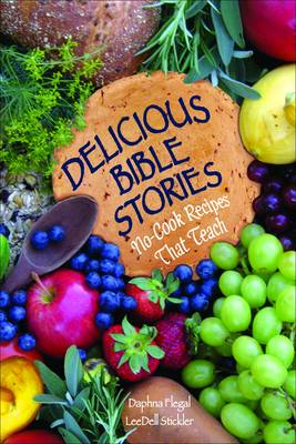 Delicious Bible Stories: No-cook Recipes That Teach (Spiral bound)