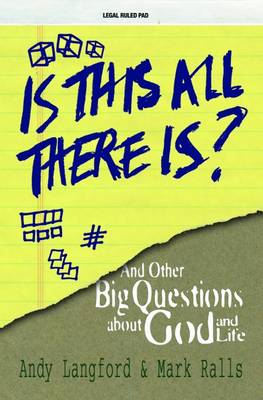 Is This All There Is?: And Other Big Questions About God and Life (Paperback)