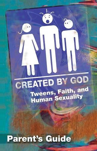 Created by God: Parent Guide: Tweens, Faith, and Human Sexuality (Paperback)