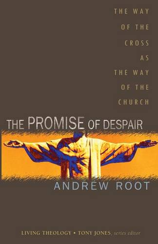 The Promise of Despair: The Way of the Cross as the Way of the Church (Paperback)
