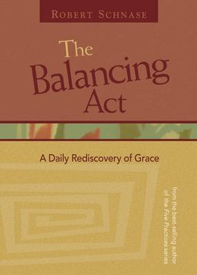 The Balancing Act: A Daily Rediscovery of Grace (Paperback)