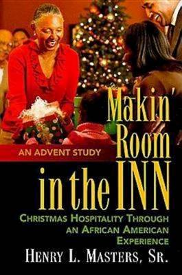 Makin' Room in the Inn: Christmas Hospitality Through an African American Experience (Paperback)