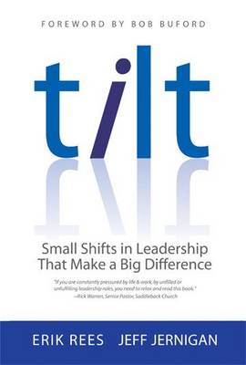 Tilt: Small Shifts in Leadership That Make a Big Difference (Paperback)