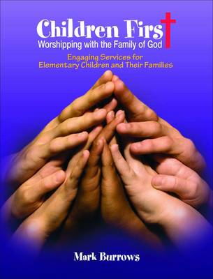 Children First: Worshipping with the Family of God (Paperback)