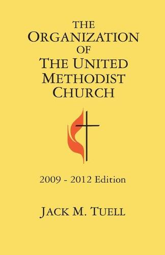 The Organization of the United Methodist Church 2009-2012 Edition (Paperback)