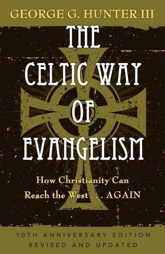 The Celtic Way of Evangelism: How Christianity Can Reach the West - Again (Paperback)